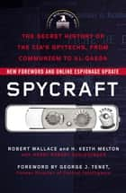 Spycraft ebook by Robert Wallace,H. Keith Melton,Henry R. Schlesinger,George J. Tenet