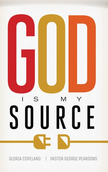 God Is My Source ebook by Copeland,Gloria,Pearsons,George