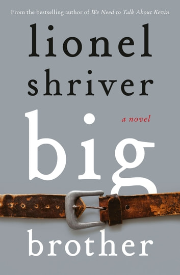 Big Brother ebook by Lionel Shriver