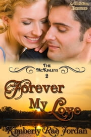 Forever My Love - The McKinleys, #2 ebook by Kimberly Rae Jordan