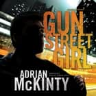 Gun Street Girl - A Detective Sean Duffy Novel audiobook by Adrian McKinty