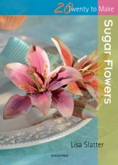 Sugar Flowers ebook by Lisa Slatter