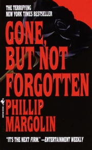 Gone, But Not Forgotten ebook by Phillip Margolin