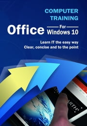 Computer Training - Office for Windows 10 ebook by Kevin Wilson
