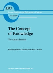 The Concept of Knowledge - The Ankara Seminar ebook by Ioanna Kuçuradi,Robert S. Cohen