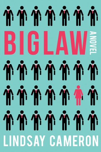 BIGLAW - A Novel ebook by Lindsay Cameron