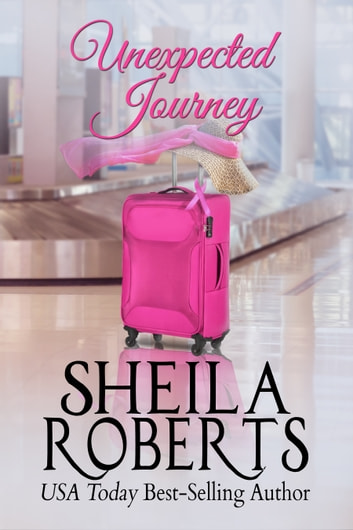 Unexpected Journey ebook by Sheila Roberts
