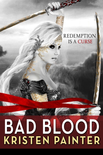 Bad Blood eBook by Kristen Painter