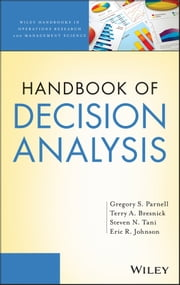 Handbook of Decision Analysis ebook by Gregory S. Parnell PhD,Terry Bresnick MBA,Steven N. Tani PhD,Eric R. Johnson PhD