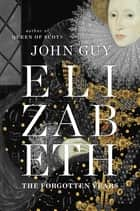 Elizabeth ebook by John Guy