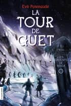 Les enfants de Nivia - La Tour de Guet, tome 2 ebook by Eve Patenaude