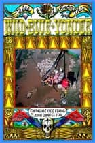 Tales From The Wild Blue Yonder *Taking Mexico Flying* ebook by John Quinn Olson