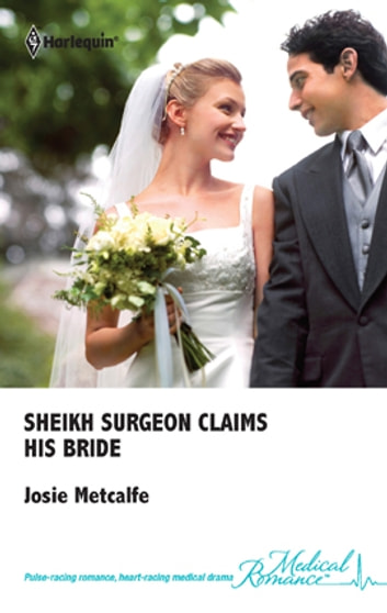 Sheikh Surgeon Claims His Bride ebook by Josie Metcalfe