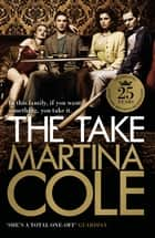 The Take - A gripping crime thriller of family lies and betrayal ebook by Martina Cole