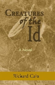 Creatures of the Id ebook by Richard Cain