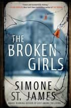 The Broken Girls ebook by Simone St. James