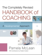 The Completely Revised Handbook of Coaching - A Developmental Approach ebook by Pamela McLean