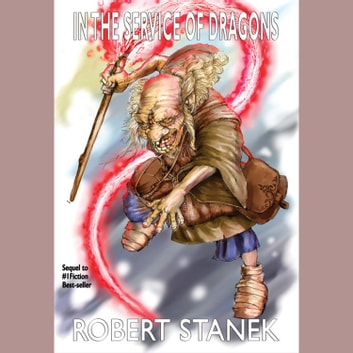 In the Service of Dragons audiobook by Robert Stanek