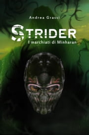 STRIDER - I marchiati di Minharan ebook by Andrea Grassi