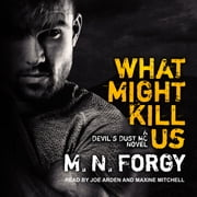What Might Kill Us audiobook by M. N. Forgy