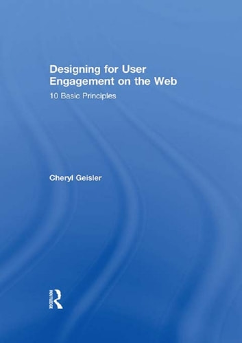 Designing for User Engagement on the Web - 10 Basic Principles ebook by