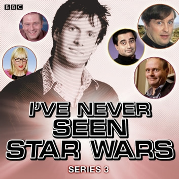 I've Never Seen Star Wars Series 3, Complete audiobook by Marcus Brigstocke