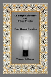 """A Simple Defense"" And Other Stories ebook by Thomas P. Hanna"