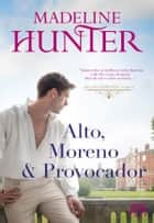 Alto, Moreno e Provocador ebook by Madeline Hunter