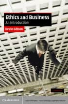Ethics and Business - An Introduction ebook by Kevin Gibson