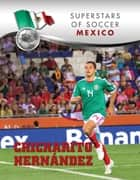 Chicharito Hernández ebook by Gustavo Vazquez