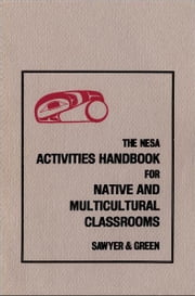 NESA - Activites Handbook for Native and Multicultural Classrooms ebook by Don Sawyer,Howard Green