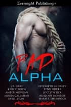 Bad Alpha ebook by J. R. Gray, Khloe Wren, Amber Morgan,...
