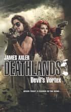 Devil's Vortex ebook by James Axler