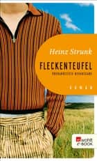 Fleckenteufel eBook by Heinz Strunk