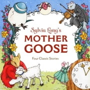 Sylvia Long's Mother Goose - Four Classic Stories ebook by Sylvia Long