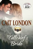 Tallchief's Bride - Tallchief, #2 eBook by Cait London