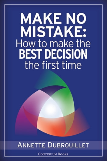 Make No Mistake: How to Make the Best Decision the First Time eBook ...
