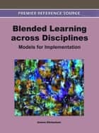 Blended Learning across Disciplines ebook by Andrew Kitchenham