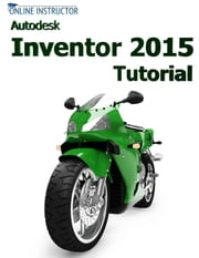 Autodesk Inventor 2015 Tutorial ebook by Online Instructor