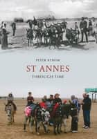 St Annes Through Time ebook by Peter Byrom
