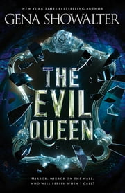 The Evil Queen ebook by GENA SHOWALTER