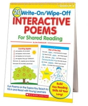 20 Write-on/Wipe-off Interactive Poems for Shared Reading (Flip Chart): Fun Poems on the Topics You Teach to Fill in and Read with Young Learners ebook by Charlesworth, Liza