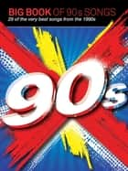 Big Book Of 90s Songs (PVG) ebook by Wise Publications