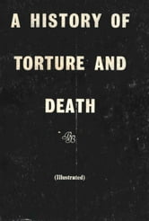 A History of Torture and Death ebook by Anon Anonymous