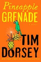 Pineapple Grenade ebook by Tim Dorsey