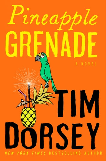 Pineapple Grenade - A Novel ebook by Tim Dorsey