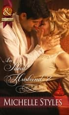 An Ideal Husband? (Mills & Boon Historical) ekitaplar by Michelle Styles