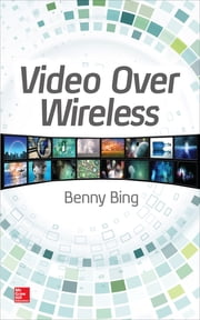 Video Over Wireless ebook by Benny Bing
