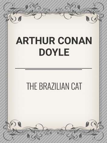 The Brazilian Cat ebook by Arthur Conan Doyle