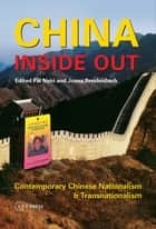 China Inside Out - Contemporary Chinese Nationalism and Transnationalism ebook by Pál Nyíri, Joana Breidenbach